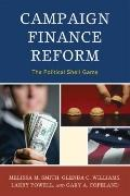 Campaign Finance Reform : The Political Shell Game