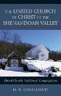United Church of Christ in the Shenandoah Valley : Liberal Church, Traditional Congregations