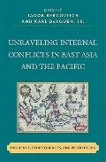 Unraveling Internal Conflicts in East Asia and the Pacific : Incidence, Consequences, and Re...