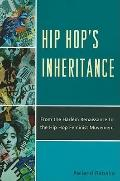 Hip Hop Inheritance : From the Harlem Renaissance to the Hip Hop Feminist Movement