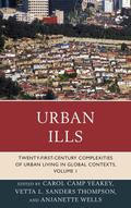 Urban Ills : Twenty-first-Century Complexities of Urban Living in Global Contexts