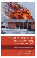 Great Recession in Fiction, Film, and Television : Twenty-First Centruy Bust Culture