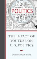 Impact of YouTube on U. S. Politics