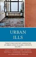 Urban Ills : wenty-first-Century Complexities of Urban Living in Global Contexts