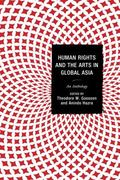 Human Rights and the Arts in Global Asia : An Anthology
