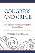 Congress and Crime : The Impact of Federalization of State Criminal Laws