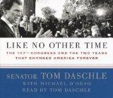 Like No Other Time: The 107th Congress and the Two Years That Changed American Forever