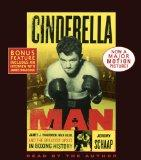 Cinderella Man: James J. Braddock, Max Baer and the Greatest Upset in Boxing History