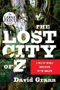 The Lost City of Z: A Tale of Deadly Obsission in the Amazon