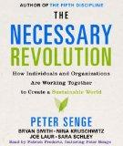 The Necessary Revolution: How Individuals And Organizations Are Working Together to Create a...
