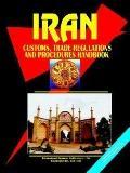 Iran Customs, Trade Regulations and Procedures Handbook