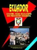 Ecuador Customs, Trade Regulations and Procedures Handbook
