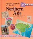 Northern Asia (Artisans Around the World)