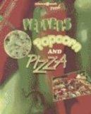 Food: Peppers, Popcorn, and Pizza (Science @ Work)