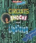 Circuits, Shocks, and Lightning The Science of Electricity