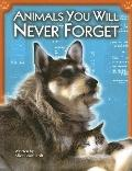Animals You Will Never Forget