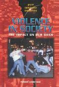 Violence in Society The Impact on Our Lives