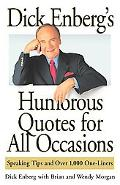 Dick Enberg's Humorous Quotes for All Occasions Speaking Tips and over 1,000 One-Liners