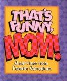 That's Funny, Mom (Little Books (Andrews & McMeel))