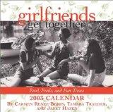 Girlfriends Get Together 2003 Calendar: Food, Frolic and Fun Times