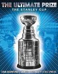 Ultimate Prize The Stanley Cup