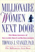 Millionaire Women Next Door The Many Journeys of Successful American Businesswomen