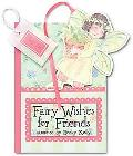 Fairy Wishes for Friends A Pocket Treasure Book of Friendly Thoughts
