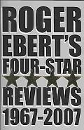 Roger Ebert's Four-Star Reviews 1967-2007