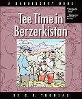 Tee Time in Berzerkistan: A Doonesbury Book (Doonesbury Collection)
