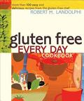 Gluten Free Every Day Cookbook: More than 100 Easy and Delicious Recipes from the Gluten-Fre...