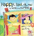 Happy Sad Silly Mad: My World Makes Me Feel