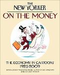 On the Money: The Economy in Cartoons, 1925-2009 (New Yorker on the Money)