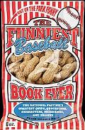 The Funniest Baseball Book Ever: The National Pastime's Greatest Quips, Quotations, Characte...