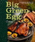 Big Green Egg Cookbook : Celebrating the World's Best Smoker and Grill