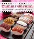 Yummi 'Gurumi : Over 60 Gourmet Crochet Treats to Make