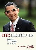Mr. Manners: Lessons from Obama on Civility