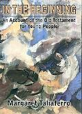 In the Beginning: An Account of the Old Testament for Young People