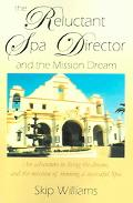 Reluctant Spa Director And The Mission Dream
