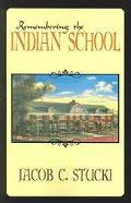 Remembering The Indian School Recollections of Life at the Winnebago Indian Mission School N...