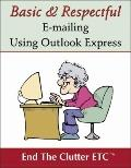 Basic & Respectful E-mailing Using Outlook Express