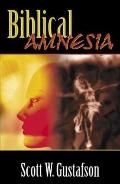 Biblical Amnesia A Forgotten Story of Redemption