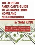African American's Guide to Working from Home and Neighborhood