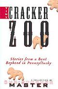 Tiny Cracker Zoo Stories From A Bent Boyhood In Pennsyltucy