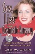 Sex, Lies and Cosmetic Surgery Things You'll Never Learn from Your Plastic Surgeon