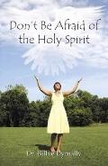 Don't Be Afraid of the Holy Spirit