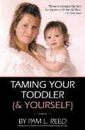 Taming Your Toddler (& Yourself)