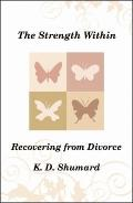Strength Within : Recovering from Divorce