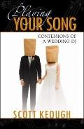Playing Your Song: Confessions of a Wedding DJ