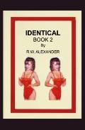 Identical: Book 2