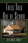 Tales Told Out of School